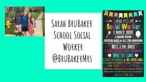 Sarah Bru Baker School Social Worker Bru Baker