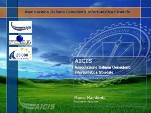 Associazione Italiana Consulenti Infortunistica Stradale AICIS Associazione Italiana