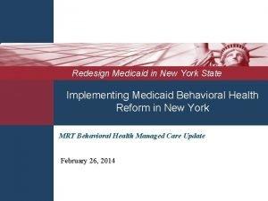 Redesign Medicaid in New York State Implementing Medicaid