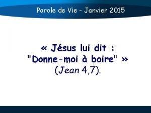 Parole de Vie Janvier 2015 Jsus lui dit