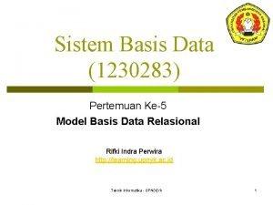 Sistem Basis Data 1230283 Pertemuan Ke5 Model Basis