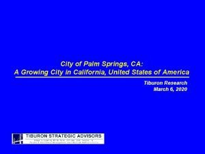 City of Palm Springs CA A Growing City