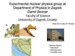 Experimental nuclear physics group at Department of Physics