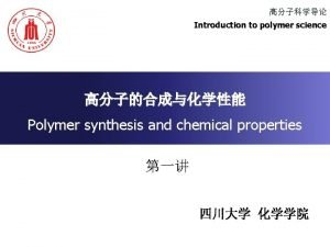 Introduction to polymer science Polymer synthesis and chemical