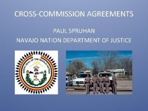 CROSSCOMMISSION AGREEMENTS PAUL SPRUHAN NAVAJO NATION DEPARTMENT OF