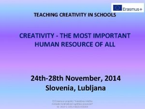 TEACHING CREATIVITY IN SCHOOLS CREATIVITY THE MOST IMPORTANT