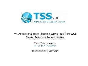 WRAP Regional Haze Planning Workgroup RHPWG Shared Database