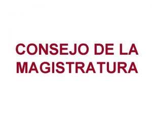 CONSEJO DE LA MAGISTRATURA CONSEJO MAGISTRATURA Ubicado en