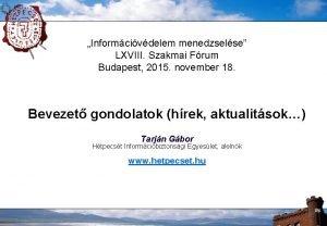 Informcivdelem menedzselse LXVIII Szakmai Frum Budapest 2015 november