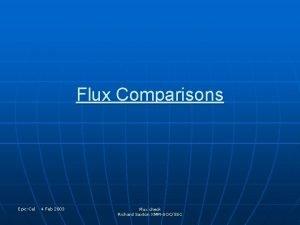 Flux Comparisons EpicCal 4 Feb 2003 Flux check