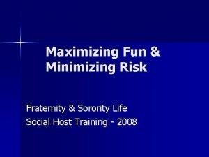Maximizing Fun Minimizing Risk Fraternity Sorority Life Social