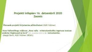 Projekti infopev 16 detsembril 2020 Zoomis levaade projekti
