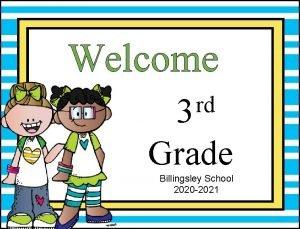 Welcome rd 3 Grade Billingsley School 2020 2021