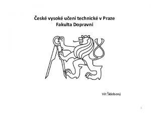 esk vysok uen technick v Praze Fakulta Dopravn