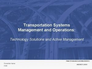 Transportation Systems Management and Operations Technology Solutions and
