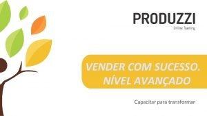VENDER COM SUCESSO NVEL AVANADO Vender com sucesso