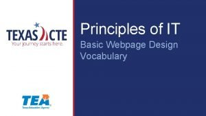 Principles of IT Basic Webpage Design Vocabulary Copyright