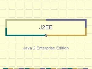 J 2 EE Java 2 Enterprise Edition Relevant