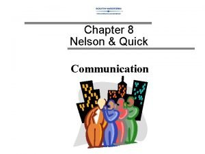 Chapter 8 Nelson Quick Communication Communication the evoking