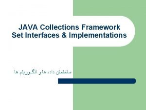 JAVA Collections Framework Set Interfaces Implementations JAVA Collections