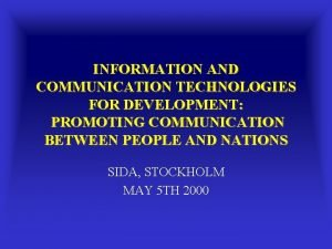 INFORMATION AND COMMUNICATION TECHNOLOGIES FOR DEVELOPMENT PROMOTING COMMUNICATION
