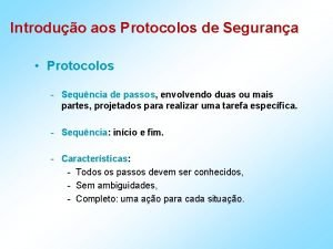Introduo aos Protocolos de Segurana Protocolos Sequncia de