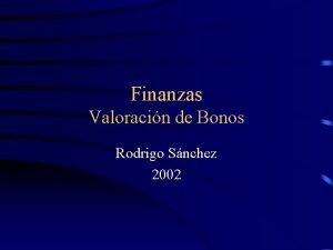 Finanzas Valoracin de Bonos Rodrigo Snchez 2002 Valoracin