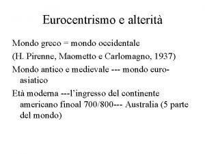 Eurocentrismo e alterit Mondo greco mondo occidentale H