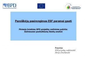 Pareikj pasirengimas ESF paramai gauti Pirmojo kvietimo BPD