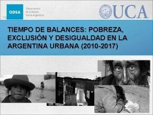 TIEMPO DE BALANCES POBREZA EXCLUSIN Y DESIGUALDAD EN