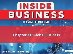 Chapter 31 Global Business TRANSNATIONAL COMPANIES A business