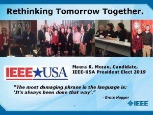 Rethinking Tomorrow Together Maura K Moran Candidate IEEEUSA