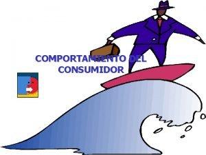COMPORTAMIENTO DEL CONSUMIDOR ORIENTACION A LAS VENTAS ORIENTACION