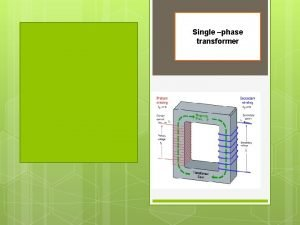 Single phase transformer Q 1 what is the
