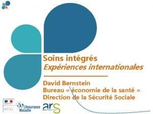 Soins intgrs Expriences internationales David Bernstein Bureau conomie