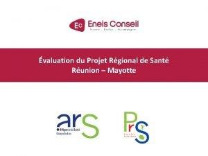 valuation du Projet Rgional de Sant Runion Mayotte