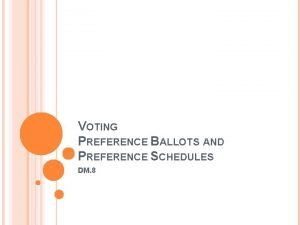 VOTING PREFERENCE BALLOTS AND PREFERENCE SCHEDULES DM 8