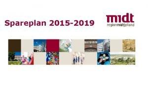 Spareplan 2015 2019 www regionmidtjylland dk Reduktion i