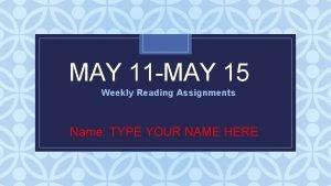 MAY 11 MAY 15 C Assignments Weekly Reading