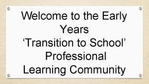 Welcome to the Early Years Transition to School