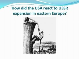 How did the USA react to USSR expansion