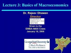 Lecture 3 Basics of Macroeconomics Dr Rajeev Dhawan