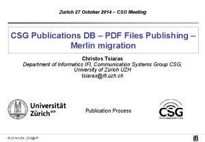 Zurich 27 October 2014 CSG Meeting CSG Publications