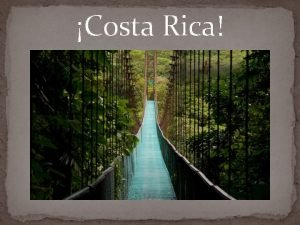 Costa Rica Fun Facts about Costa Rica What