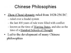 Chinese Philosophies Zhou Chou dynasty ruled from 1028