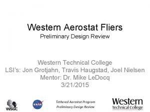 Western Aerostat Fliers Preliminary Design Review Western Technical