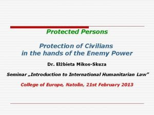 Protected Persons Protection of Civilians in the hands