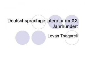 Deutschsprachige Literatur im XX Jahrhundert Levan Tsagareli Literatur