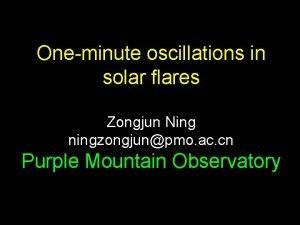 Oneminute oscillations in solar flares Zongjun Ning ningzongjunpmo