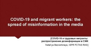 COVID19 and migrant workers the spread of misinformation